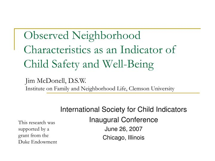 Observed neighborhood characteristics as an indicator of child safety and well being