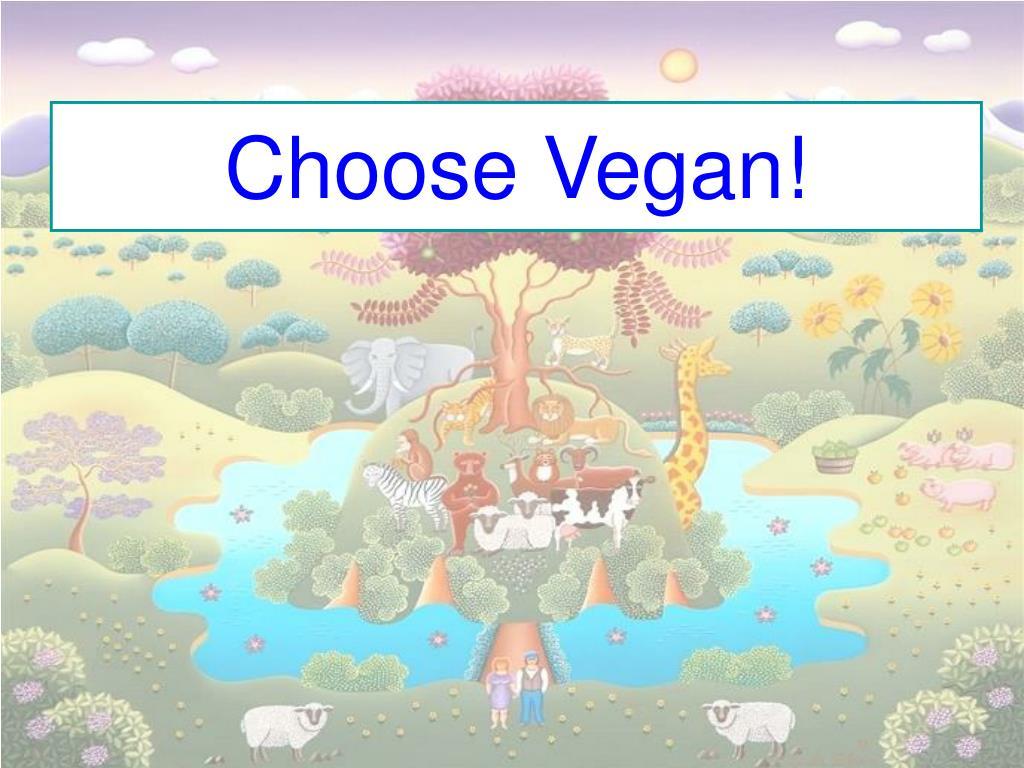 Choose Vegan!