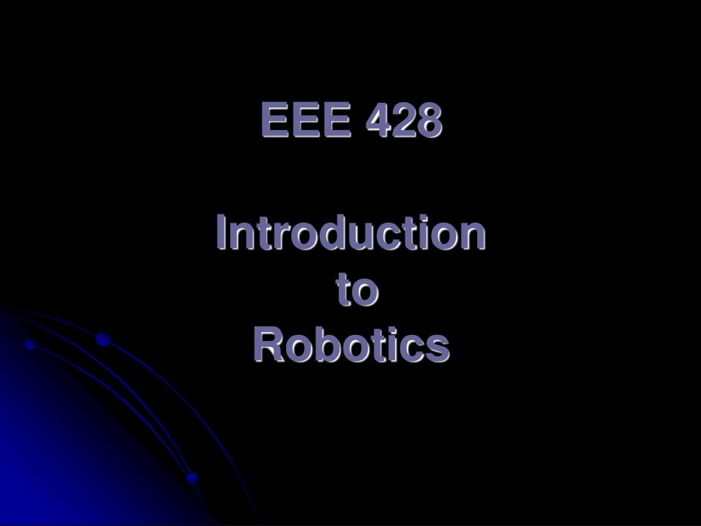 eee 428 introduction to robotics
