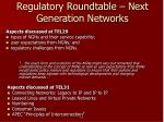 regulatory roundtable next generation networks