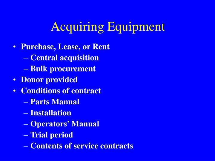 Acquiring Equipment