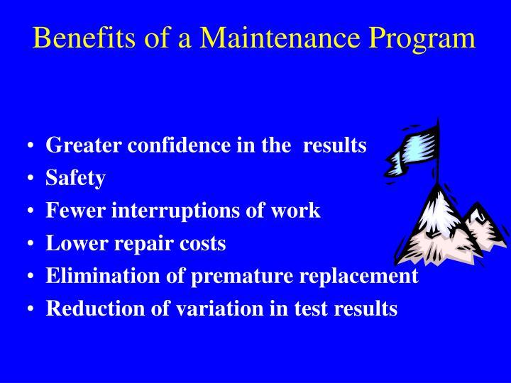 Benefits of a Maintenance Program