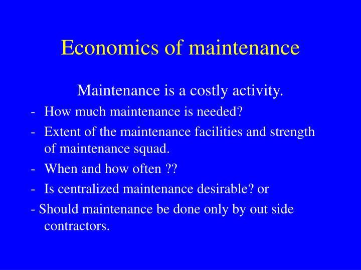 Economics of maintenance