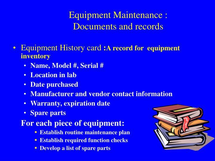 Equipment Maintenance :