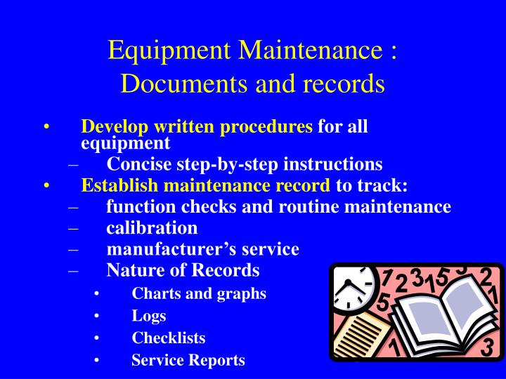Equipment Maintenance : Documents and records
