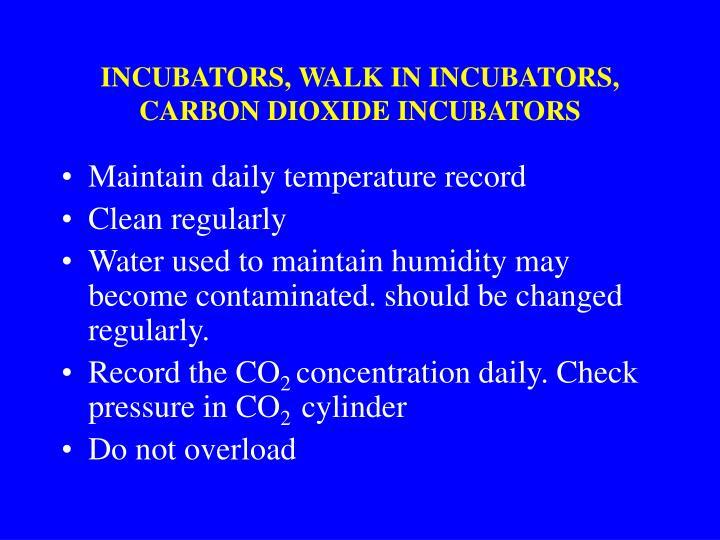 INCUBATORS, WALK IN INCUBATORS, CARBON DIOXIDE INCUBATORS