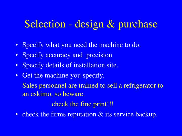Selection - design & purchase