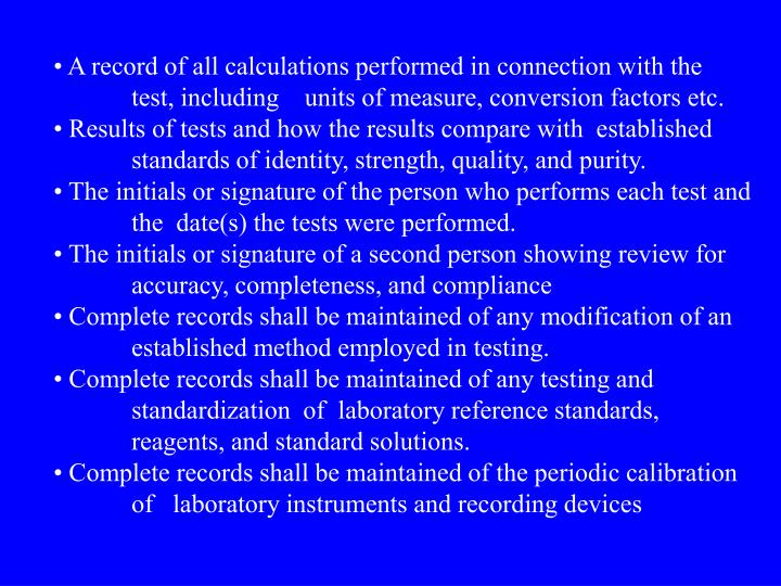 A record of all calculations performed in connection with the 	test, including    units of measure, conversion factors etc.