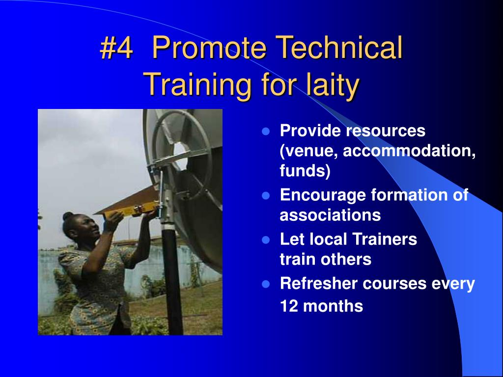 #4  Promote Technical Training for laity