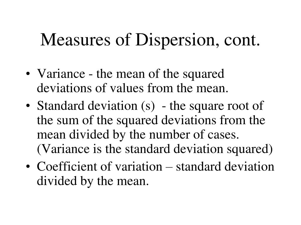 Measures of Dispersion, cont.