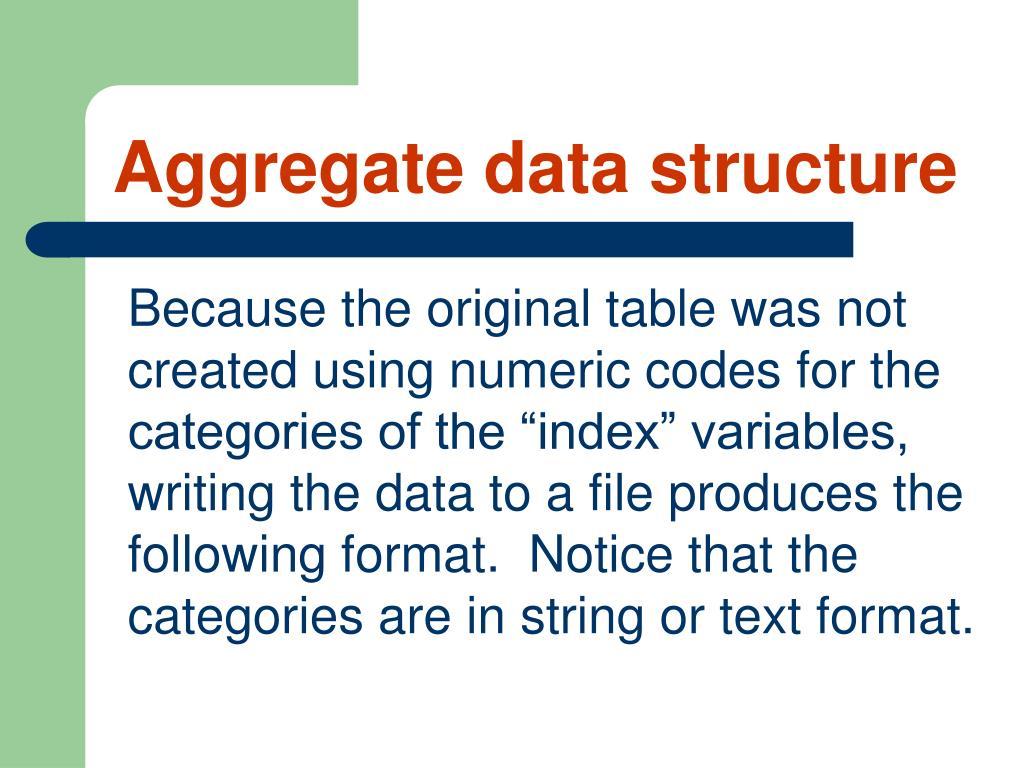 Aggregate data structure