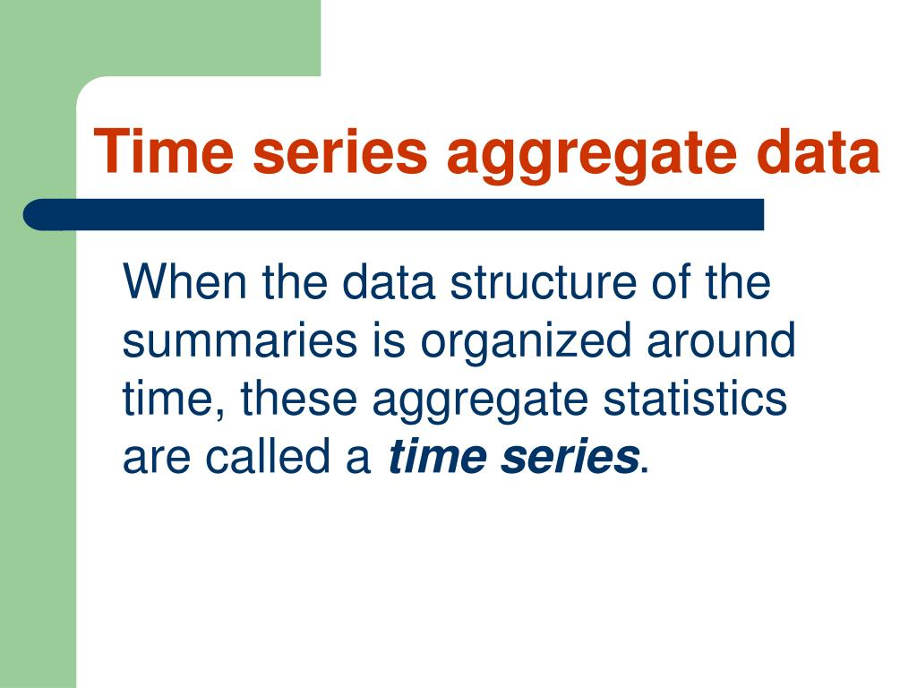 Time series aggregate data
