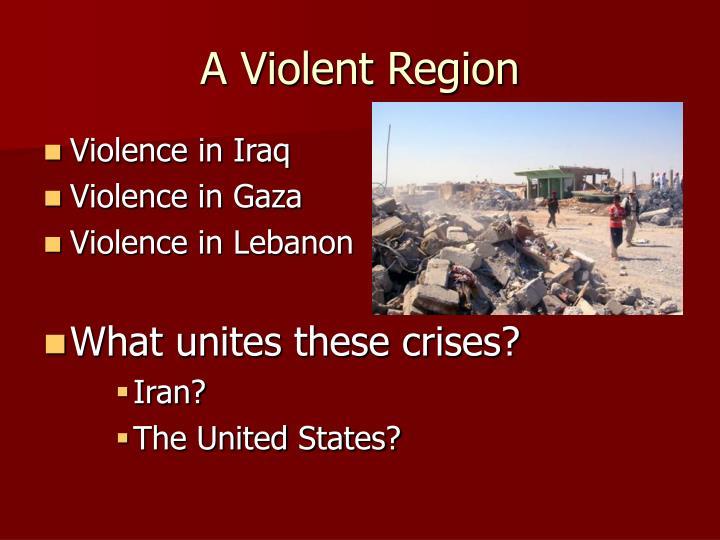 A Violent Region