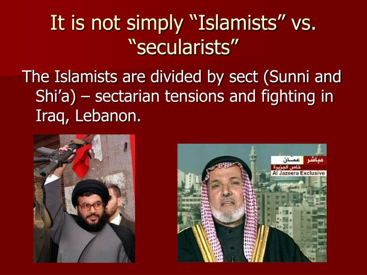 "It is not simply ""Islamists"" vs. ""secularists"""