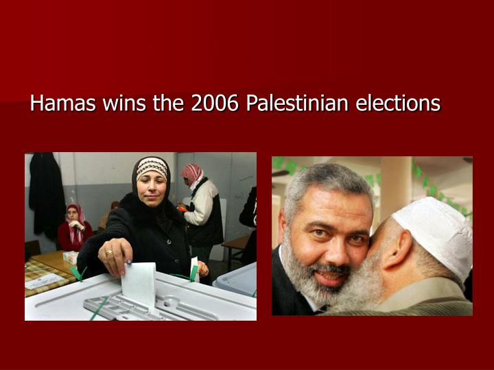 Hamas wins the 2006 Palestinian elections