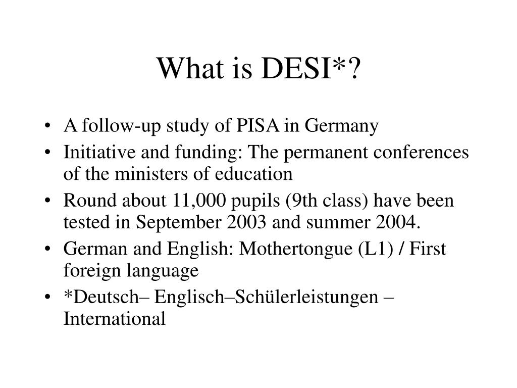 What is DESI*?