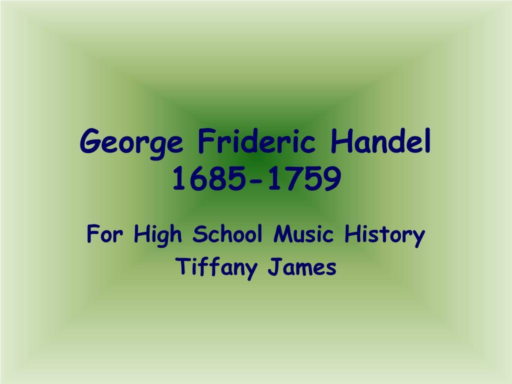 george frideric handel 1685 1759
