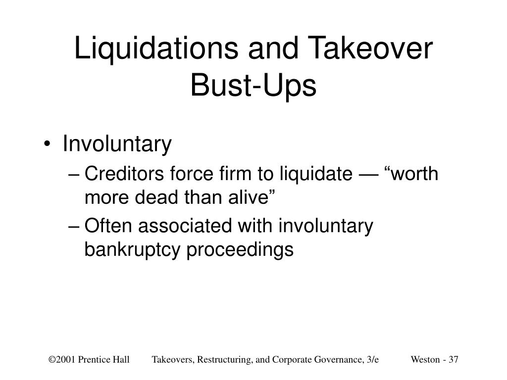 Liquidations and Takeover Bust-Ups