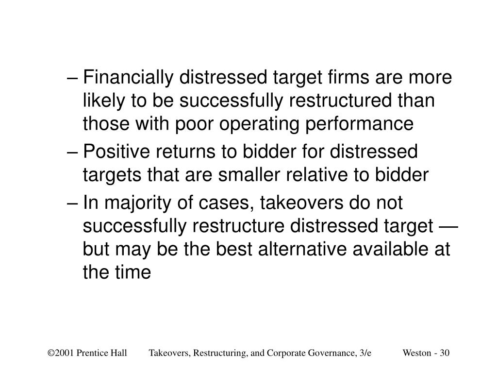 Financially distressed target firms are more likely to be successfully restructured than those with poor operating performance