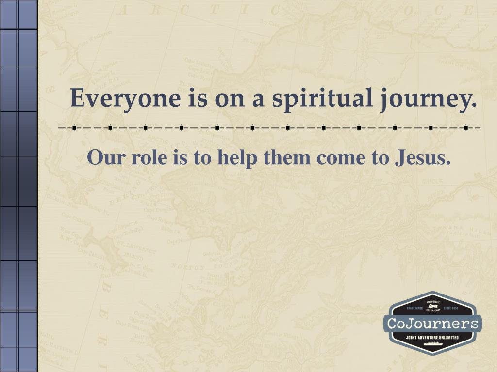 Everyone is on a spiritual journey.