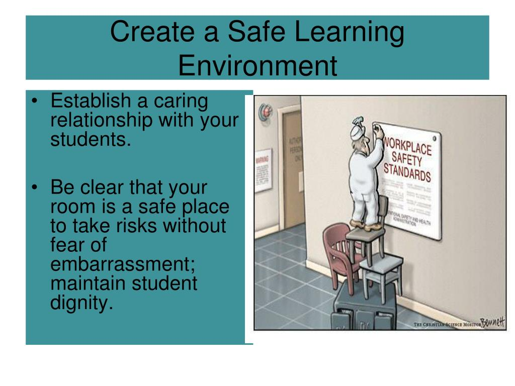establishing a safe teaching enviroment Five ways to create a safe classroom i've been in teaching school this fall and i'm excited to re-establish the pattern of rewarding teacher-student.