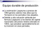 equipo durable de producci n73