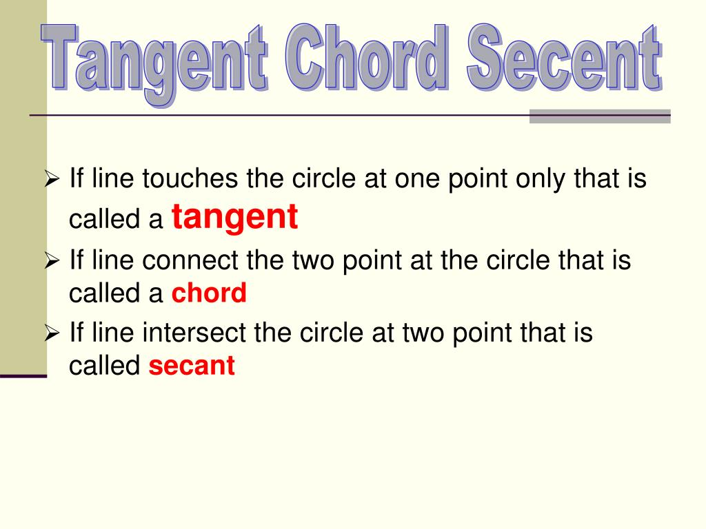 Tangent Chord Secent