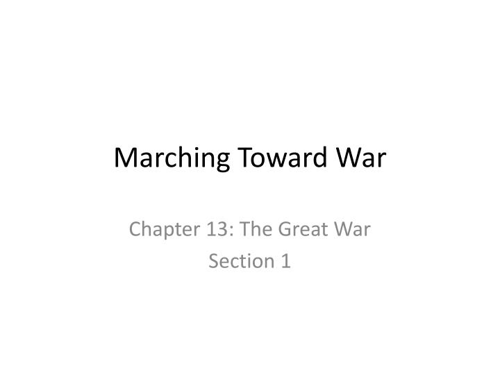 Marching toward war l.jpg