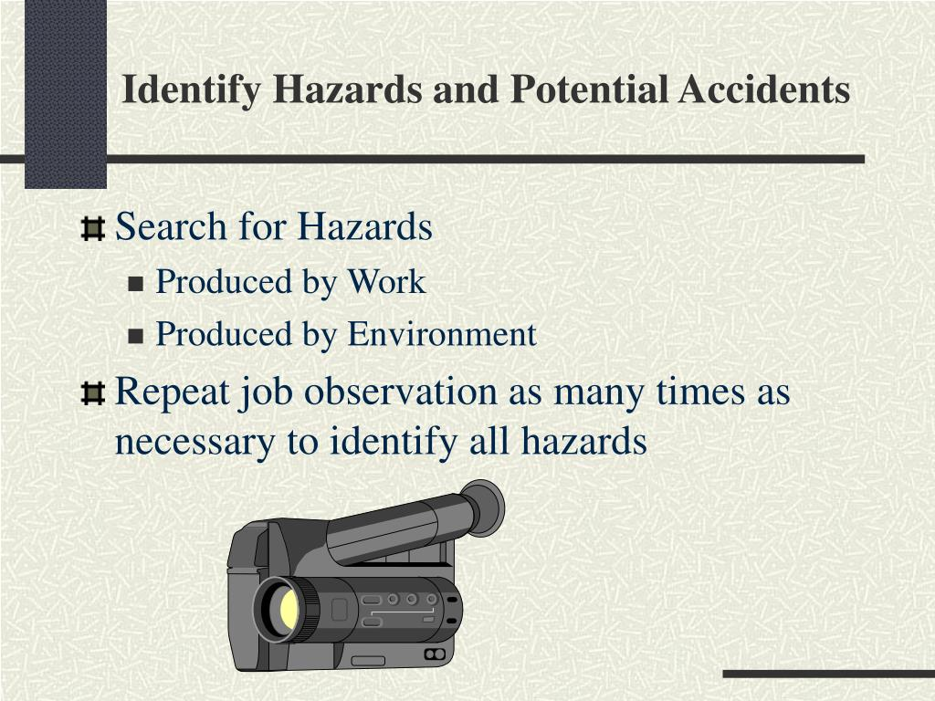 Identify Hazards and Potential Accidents