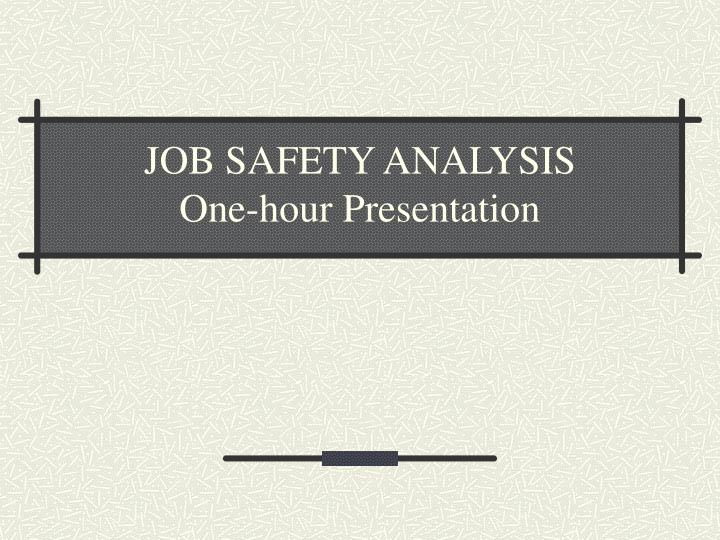 Job safety analysis one hour presentation