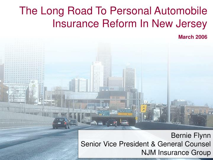The long road to personal automobile insurance reform in new jersey march 2006 l.jpg