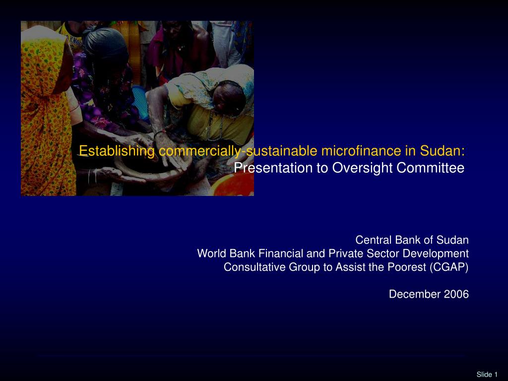 establishing commercially sustainable microfinance in sudan presentation to oversight committee