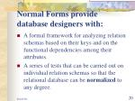 normal forms provide database designers with