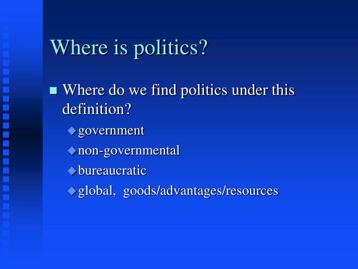 Where is politics?