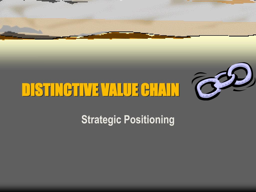 DISTINCTIVE VALUE CHAIN