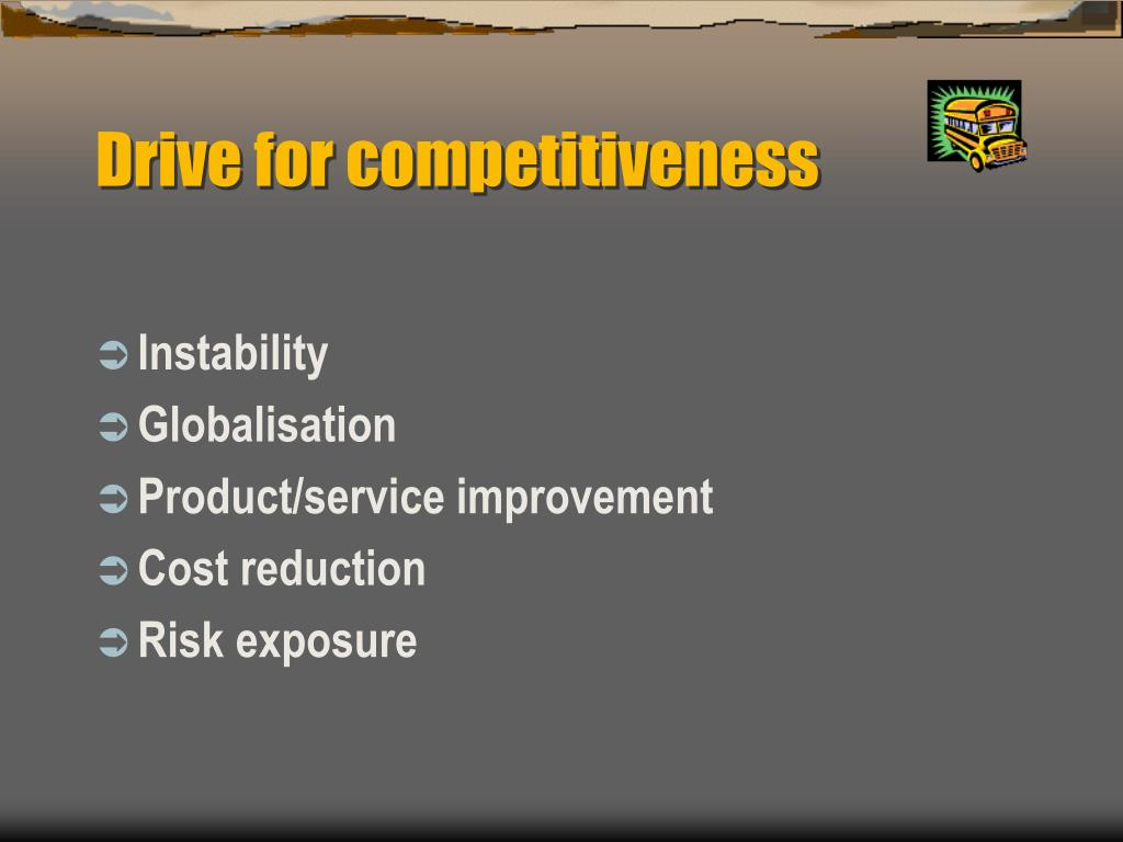 Drive for competitiveness