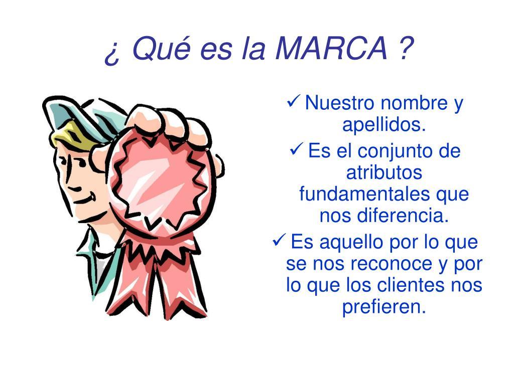 ¿ Qué es la MARCA ?