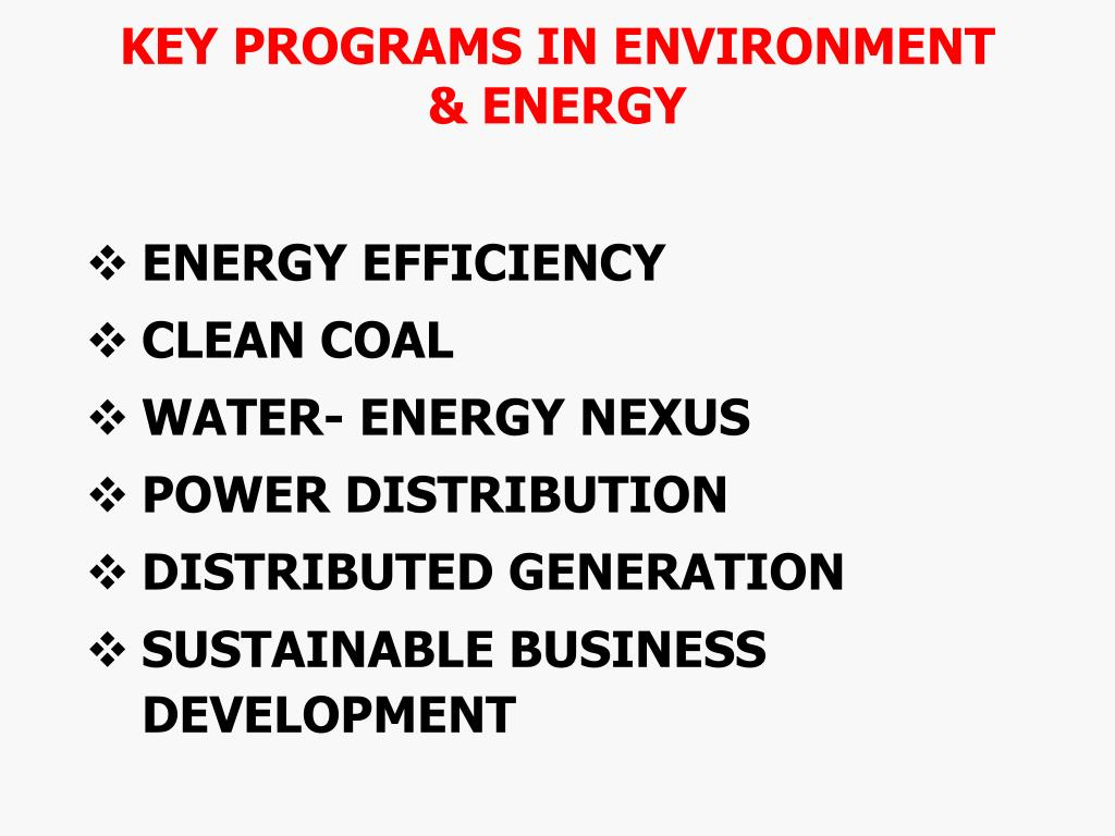 KEY PROGRAMS IN ENVIRONMENT & ENERGY