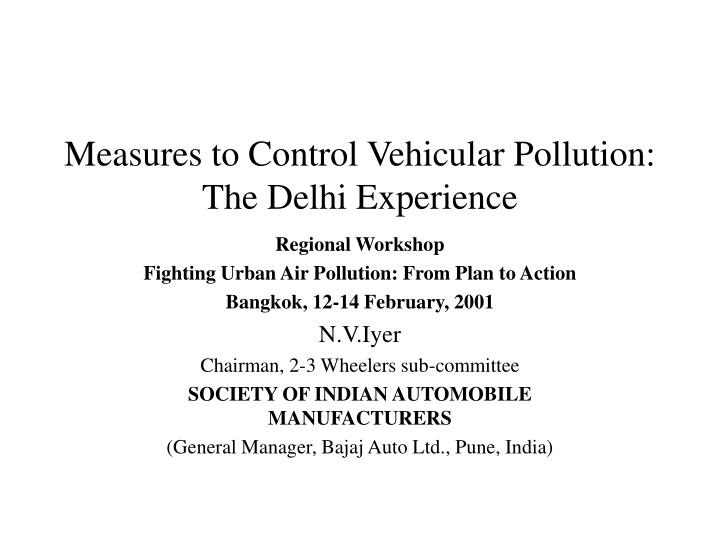 Measures to control vehicular pollution the delhi experience