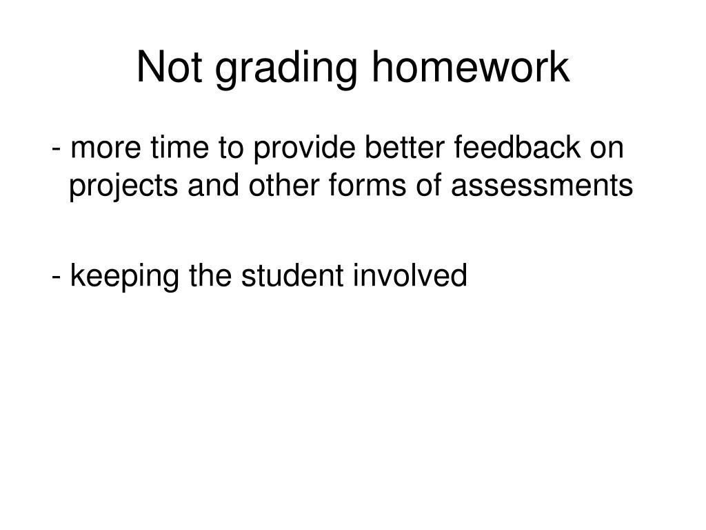 Not grading homework