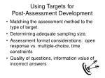 using targets for post assessment development