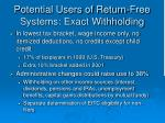 potential users of return free systems exact withholding