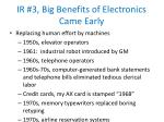 ir 3 big benefits of electronics came early