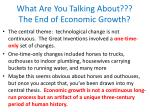 what are you talking about the end of economic growth