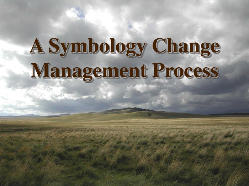 a symbology change management process