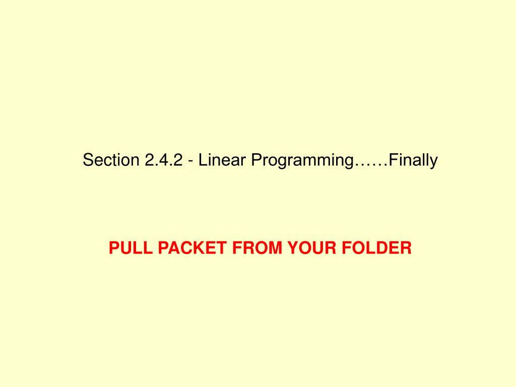 Section 2.4.2 - Linear Programming……Finally