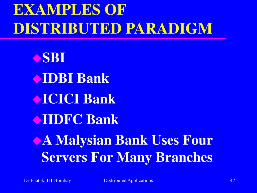 EXAMPLES OF DISTRIBUTED PARADIGM
