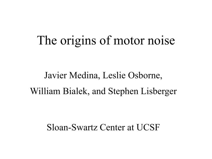 The origins of motor noise