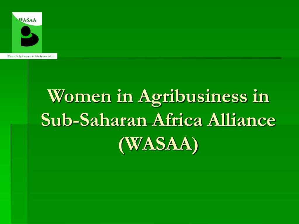women in agribusiness in sub saharan africa alliance wasaa