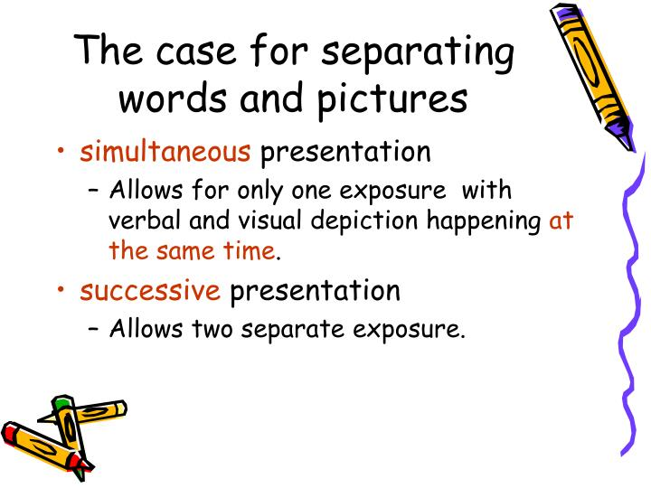 The case for separating words and pictures